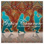gypsy_caravan-remarkably-remixed-v2