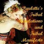 Paulette's Tribal Revelations and Tribal Manifesto