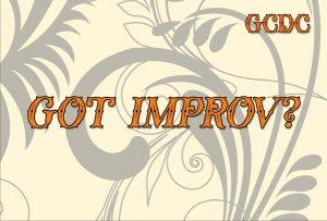got improv